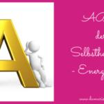 ABC der Selbstheilung und Energiearbeit -A-