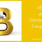 ABC der Selbstheilung und Energiearbeit -B-