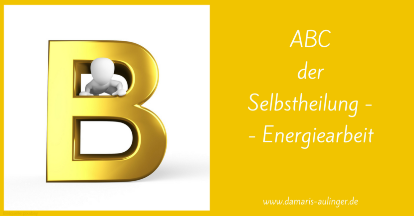 ABCder Selbstheilung -- Energiearbeit