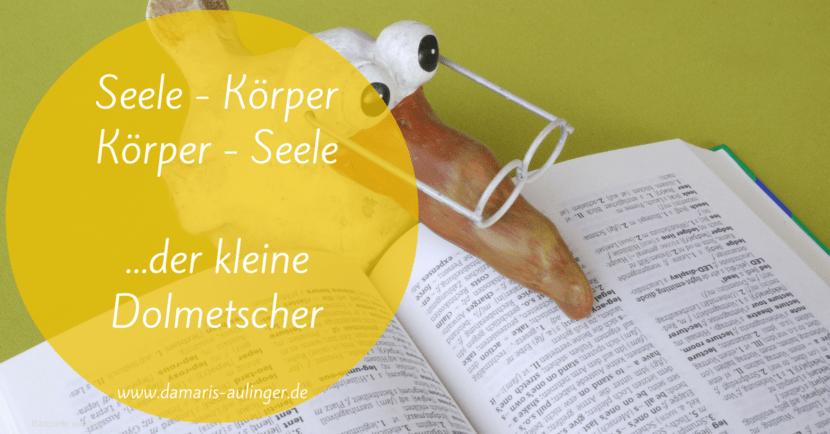 seele-an-koerper-der-kleine-dolmetscher