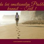 Was du bei emotionalen Problemen tun kannst – Teil 1
