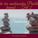 Was du bei emotionalen Problemen tun  kannst – Teil 2
