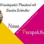 (NP9) Wendepunkt-Plauderei mit Sandra Schindler