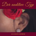 Der auditive  Lern- und Handlungstyp