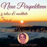(NP17) Hol dir deinen Wunsch in die Gegenwart – Meditation