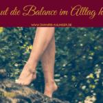(NP18) Wie du gut die Balance im Alltag halten kannst – Selbstfürsorge