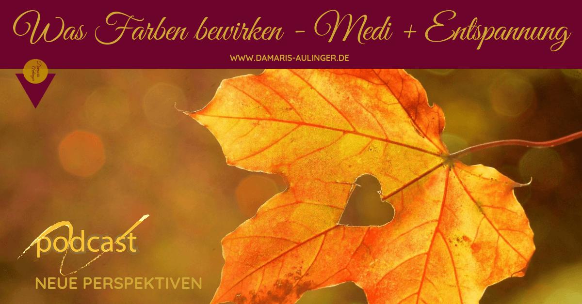 Was Farben bewirken – eine Kombination aus Meditation und Entspannungsreise - Podcast
