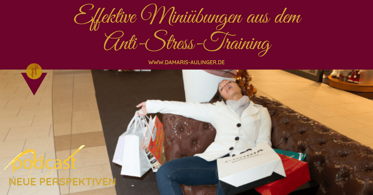 Effektive Miniübungen aus dem Anti-Stress-Training - Podcast
