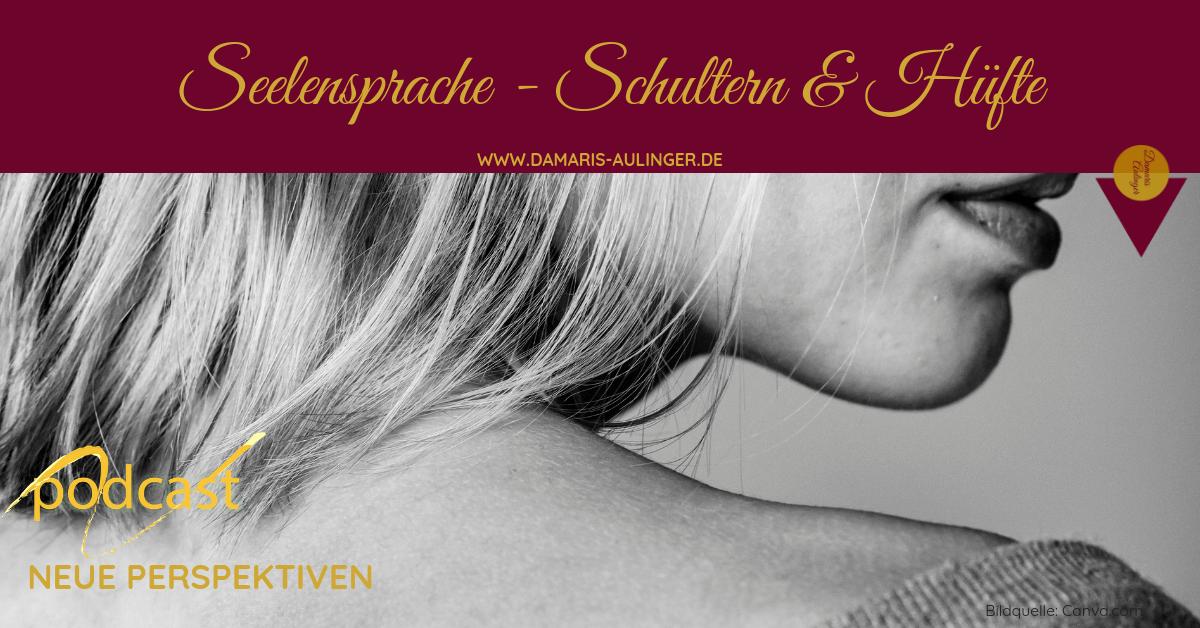 Probleme mit Schultern und Hüfte in der Seelensprache