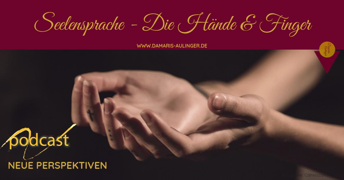 Bedeutung der Hände in der Seelensprache
