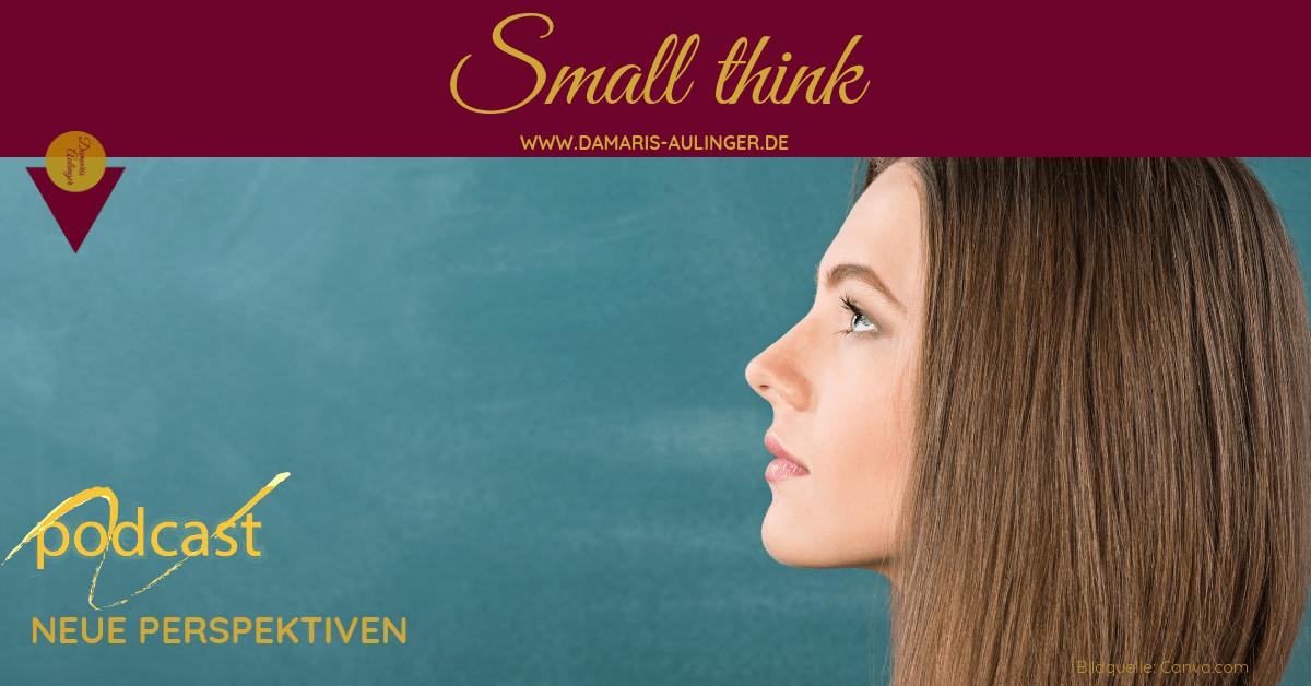 Small think - in Situationen, mit denen wir nicht gut umgehen können
